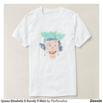 Queen Elizabeth II Parody T-Shirt